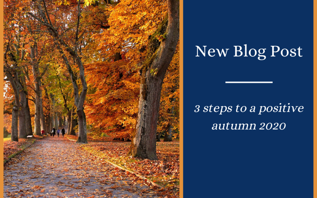 3 Steps to a Positive Autumn 2020