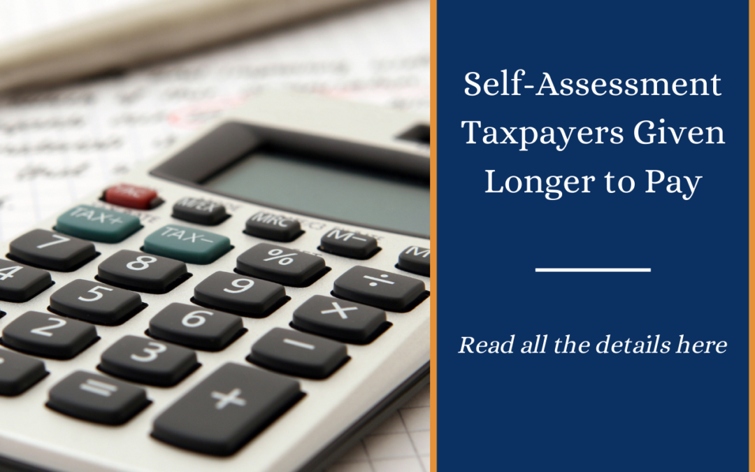 Self-assessment taxpayers given longer to pay