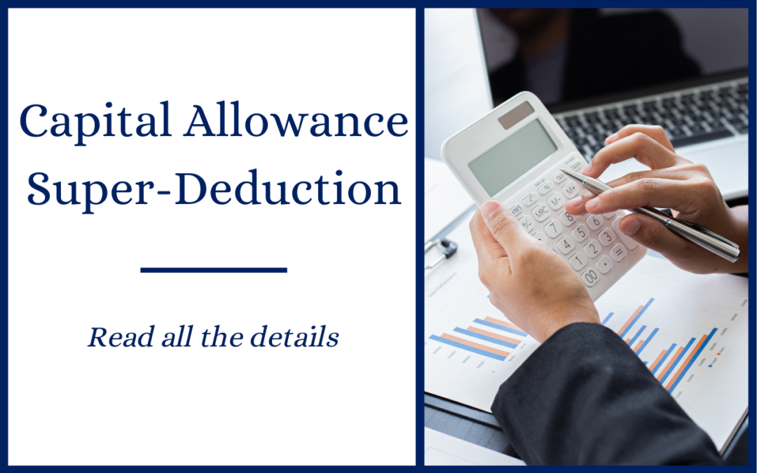 Unpacking the new Capital Allowance Super-Deduction & Special Rate Allowance